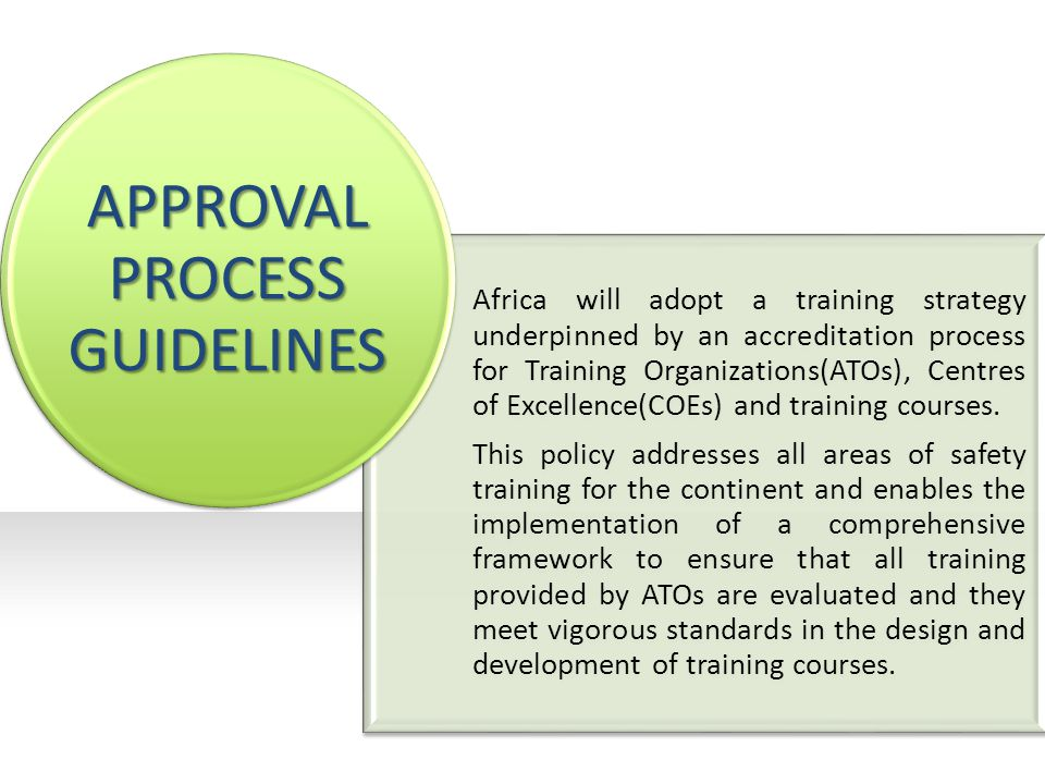 Africa will adopt a training strategy underpinned by an accreditation process for Training Organizations(ATOs), Centres of Excellence(COEs) and training courses.