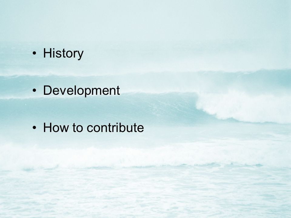 History Development How to contribute