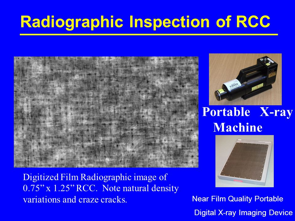 Digitized Film Radiographic image of 0.75 x 1.25 RCC.