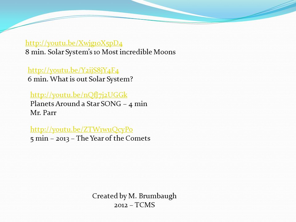 Created by M. Brumbaugh 2012 – TCMS   8 min.