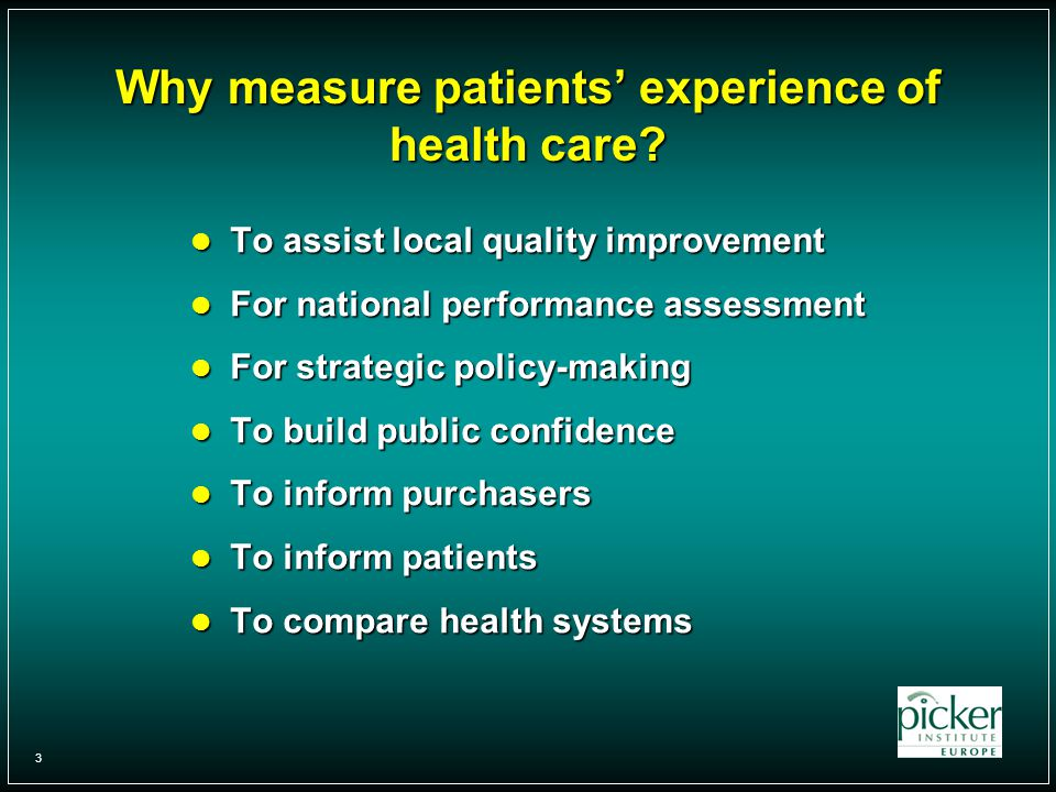3 Why measure patients' experience of health care.
