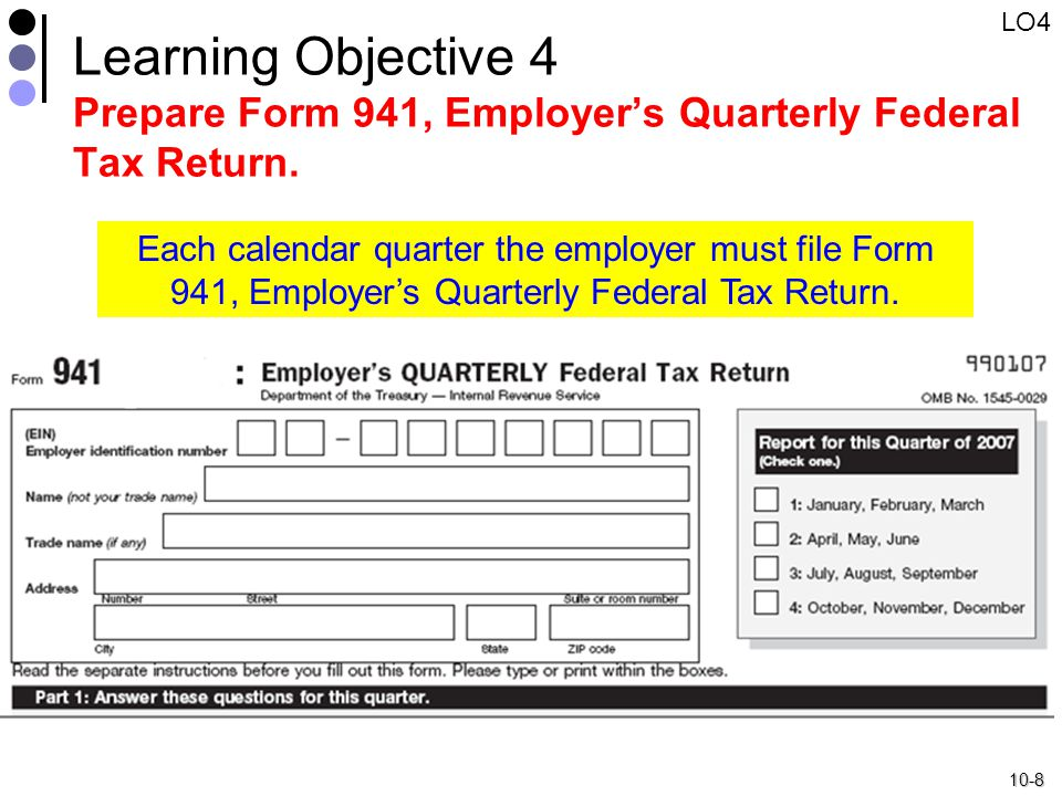 10-8 Learning Objective 4 Prepare Form 941, Employer's Quarterly Federal Tax Return.