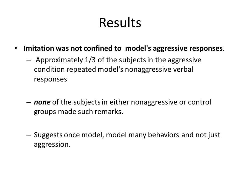 Results Imitation was not confined to model s aggressive responses.