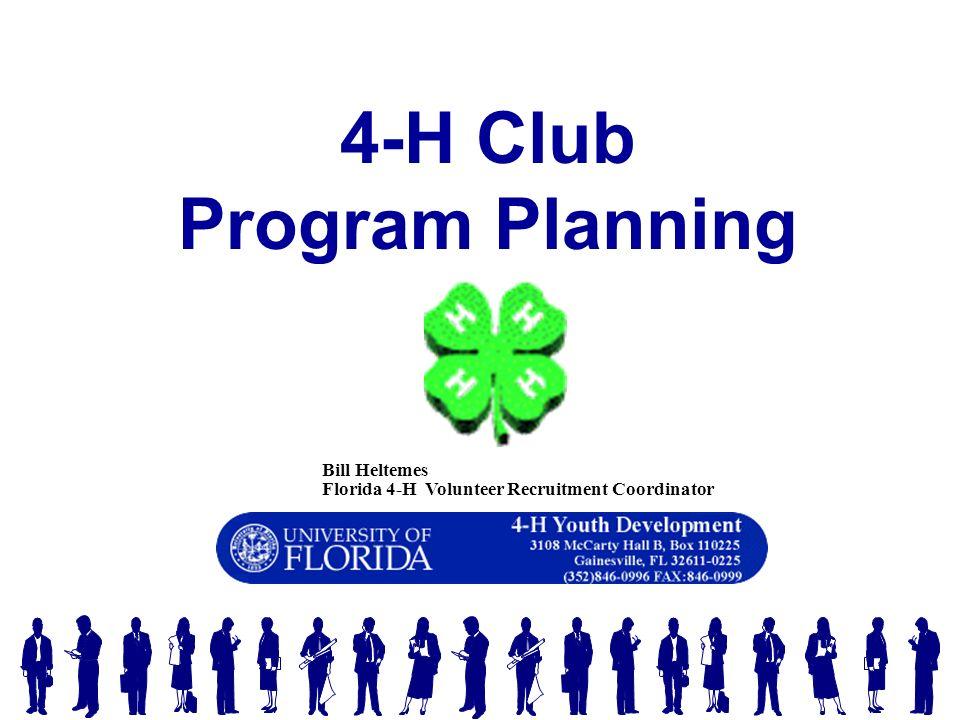 Bill Heltemes Florida 4-H Volunteer Recruitment Coordinator 4-H Club Program Planning