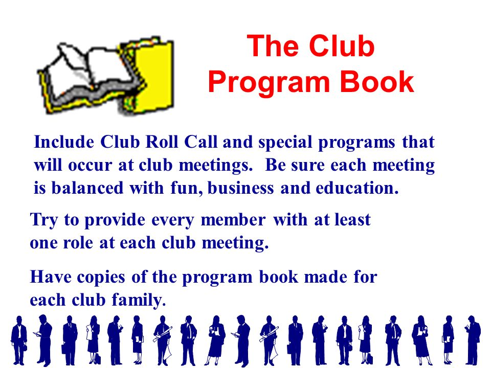 The Club Program Book Include Club Roll Call and special programs that will occur at club meetings.