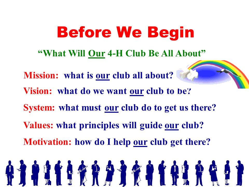 Before We Begin Mission: what is our club all about.