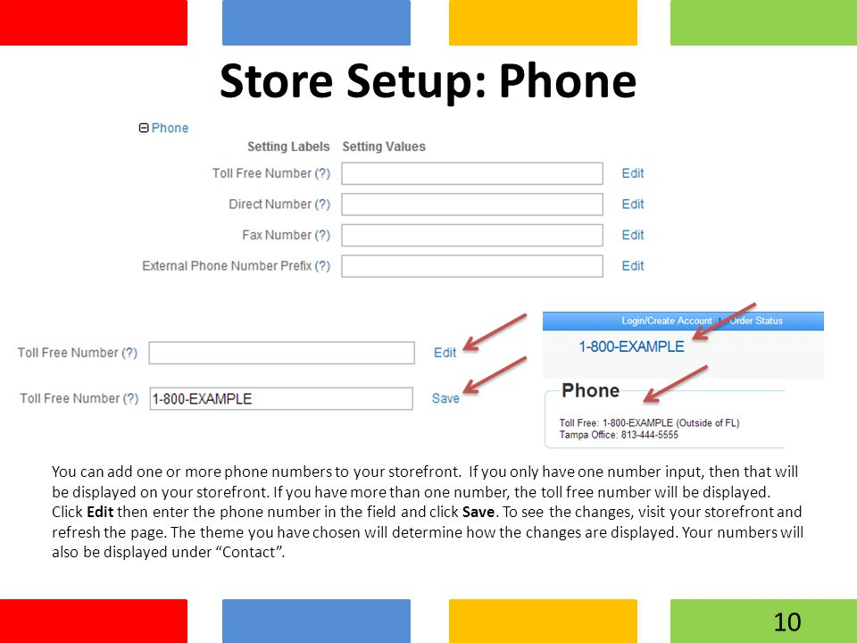 Store Setup: Phone You can add one or more phone numbers to your storefront.