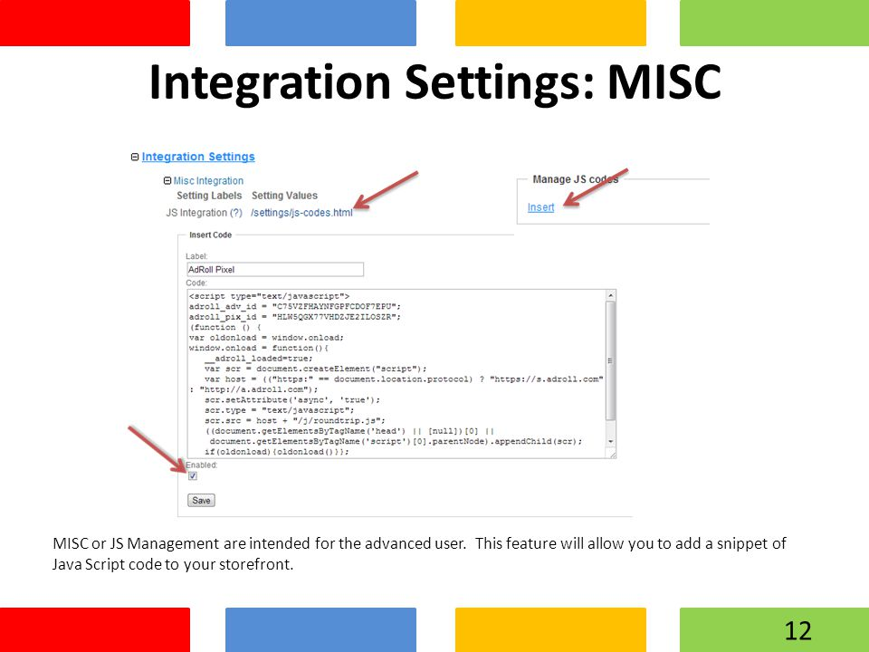 Integration Settings: MISC MISC or JS Management are intended for the advanced user.