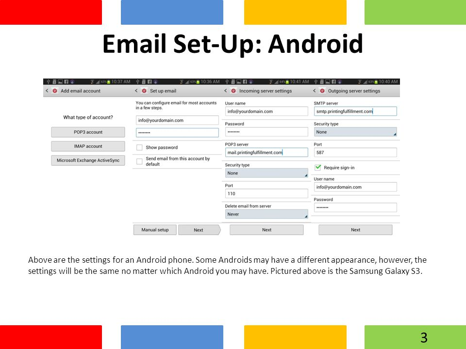 Set-Up: Android Above are the settings for an Android phone.
