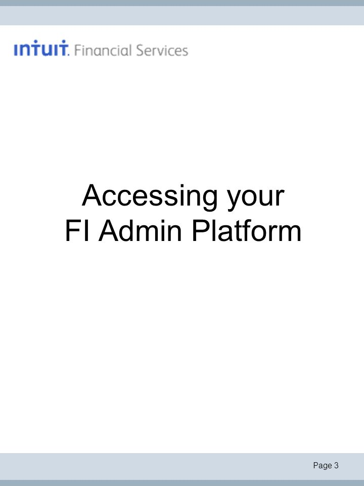 Page 3 Accessing your FI Admin Platform
