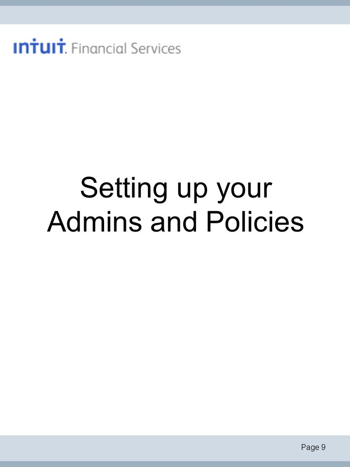 Page 9 Setting up your Admins and Policies