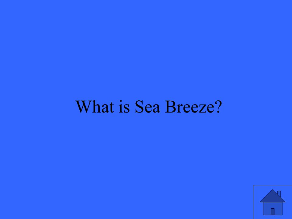51 What is Sea Breeze