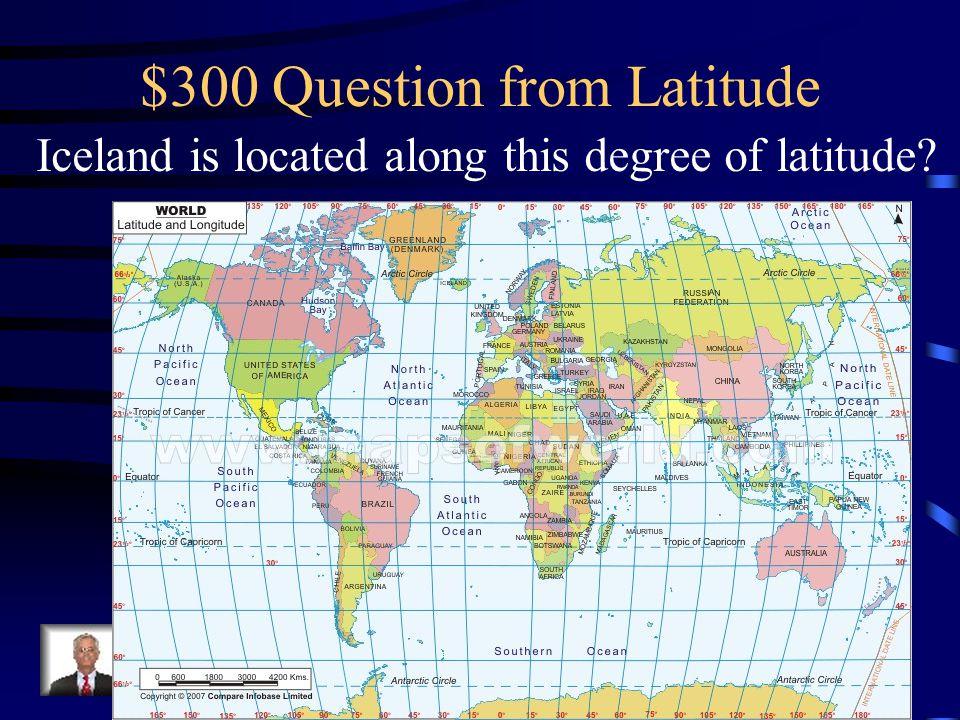Jeopardy LongitudeLatitudeContinentOceans Region Q Q Q - Iceland latitude