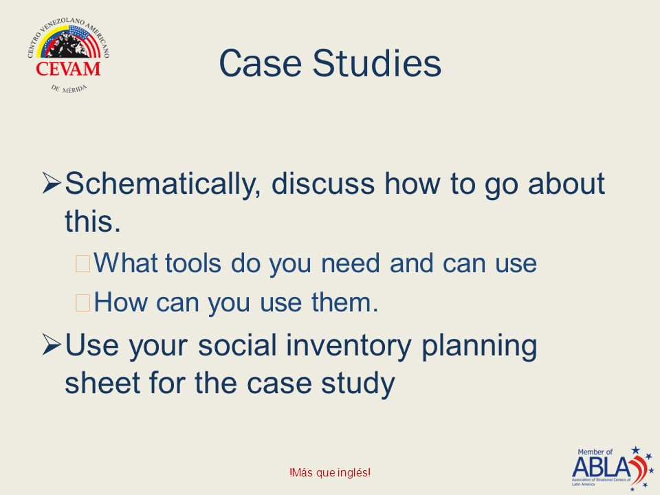 Case Studies  Schematically, discuss how to go about this.
