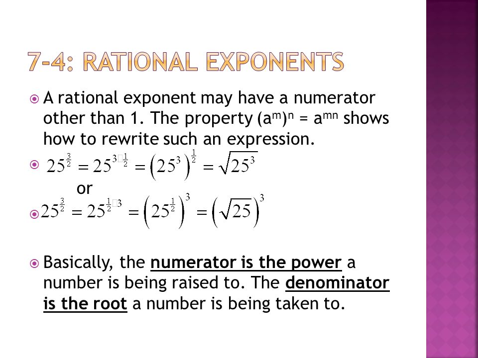  A rational exponent may have a numerator other than 1.