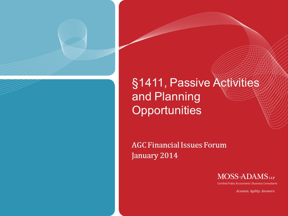 1 §1411, Passive Activities and Planning Opportunities AGC Financial Issues Forum January 2014