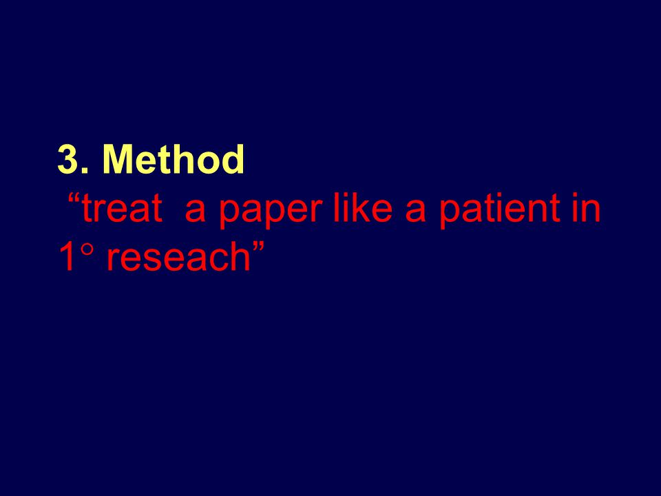 3. Method treat a paper like a patient in 1  reseach
