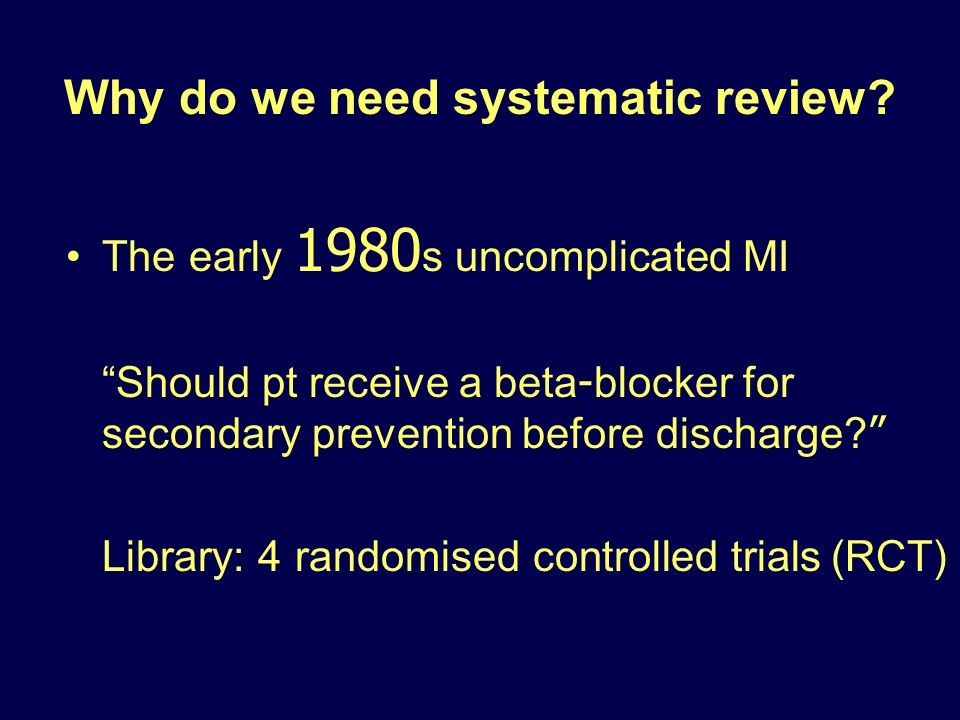 Why do we need systematic review.