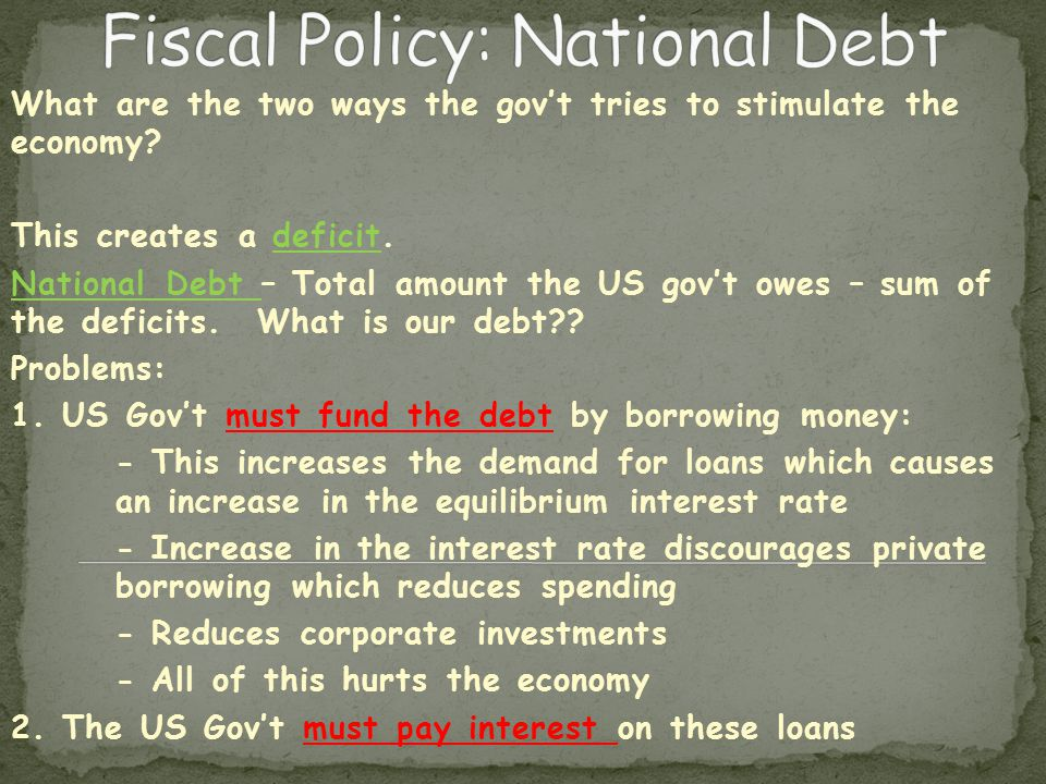 What are the two ways the gov't tries to stimulate the economy.