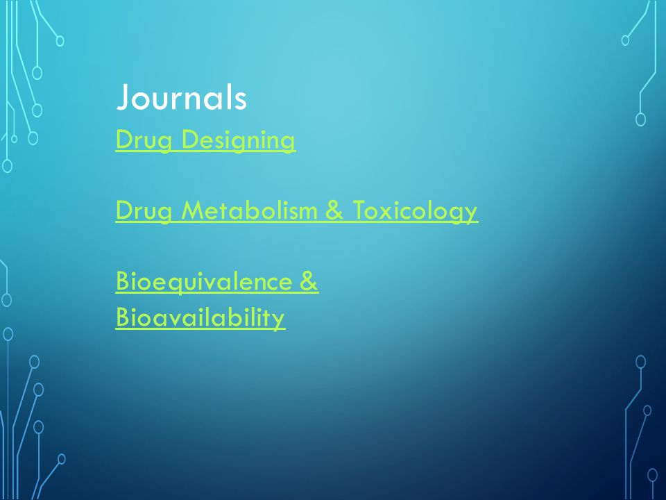 Journals Drug Designing Drug Metabolism & Toxicology Bioequivalence & Bioavailability