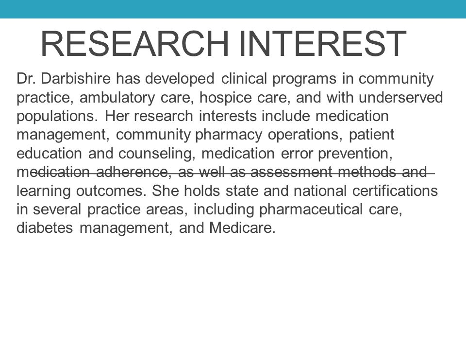 RESEARCH INTEREST Dr.