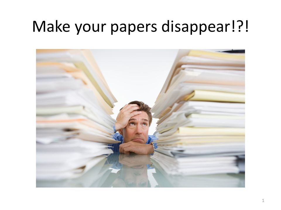 Make your papers disappear! ! 1