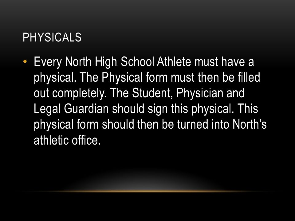 PHYSICALS Every North High School Athlete must have a physical.