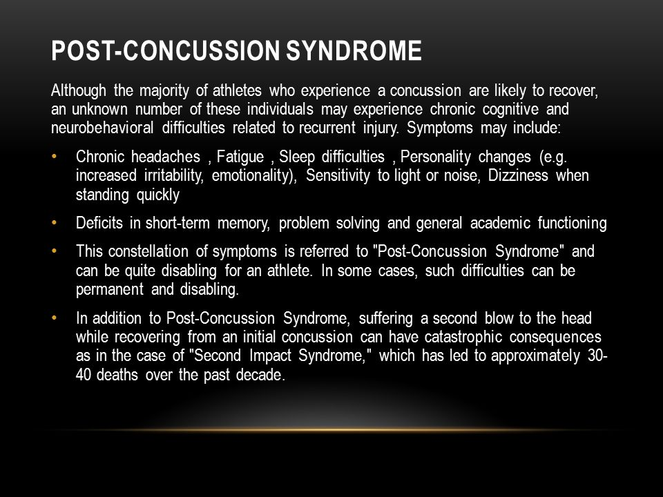 POST-CONCUSSION SYNDROME Although the majority of athletes who experience a concussion are likely to recover, an unknown number of these individuals may experience chronic cognitive and neurobehavioral difficulties related to recurrent injury.