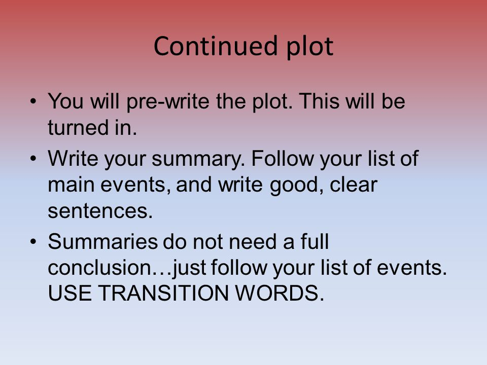 Paragraph 4 Plot The first sentence will have three parts: 1.Identify the book 2.Select a verb (refer to your verb list) 3.Finish the thought