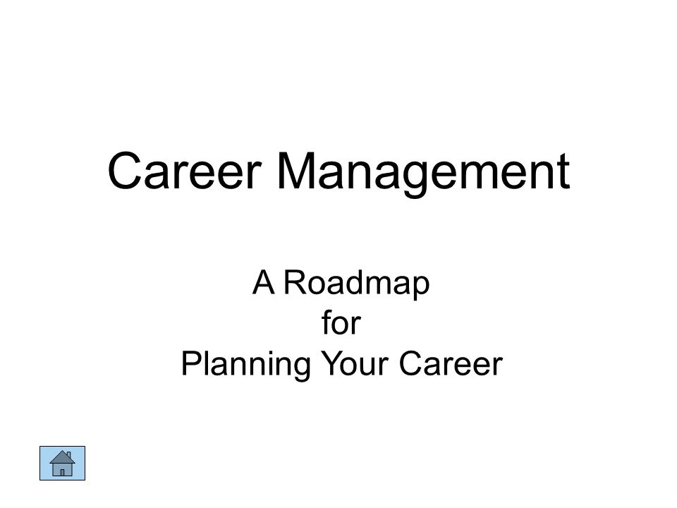 1 career management a roadmap for planning your career