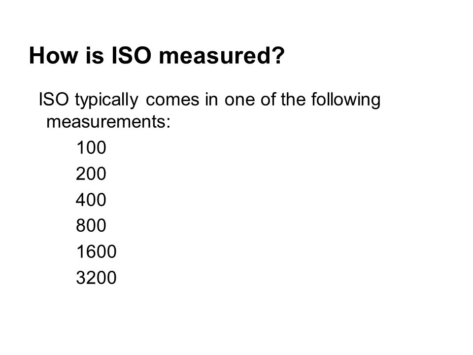 How is ISO measured.