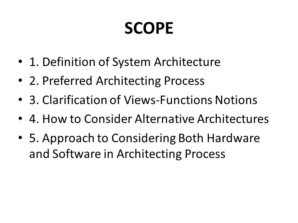 Definition Of System Architecture 2. Preferred Architecting Process 3.