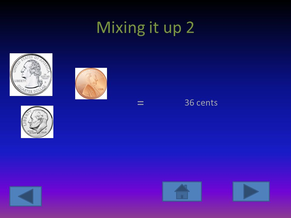 Mixing it up 2 = 36 cents
