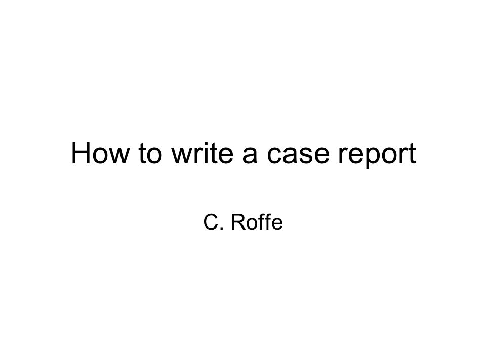 Pay writing a case report