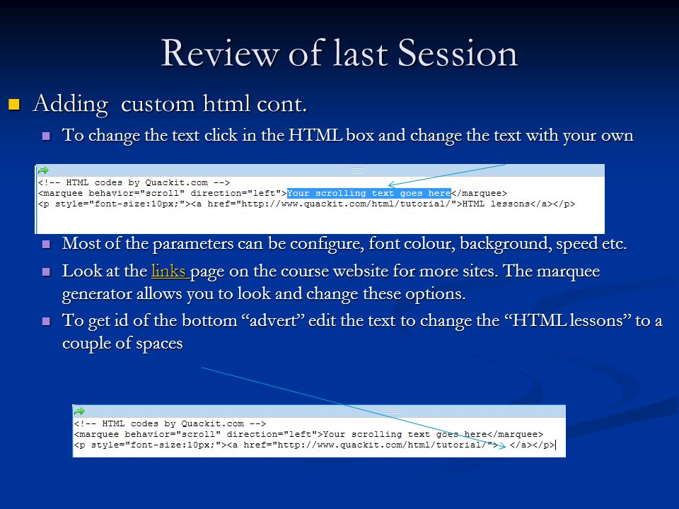 Review of last Session Adding custom html cont. Adding custom html cont.