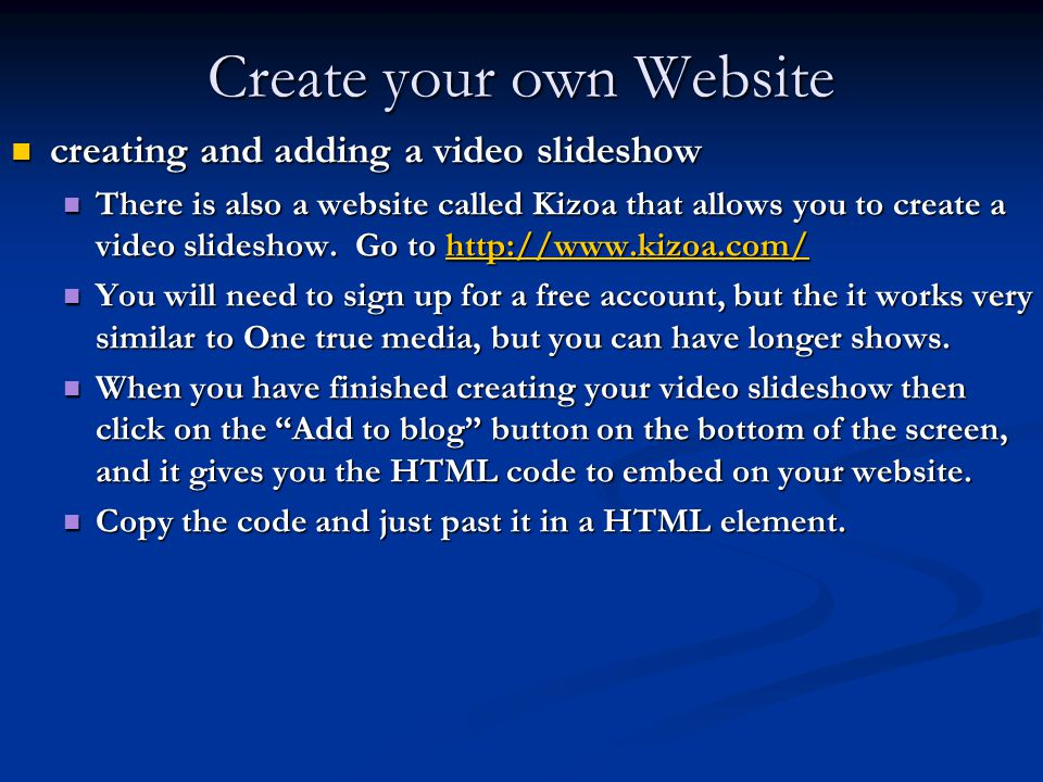 Create your own Website creating and adding a video slideshow creating and adding a video slideshow There is also a website called Kizoa that allows you to create a video slideshow.