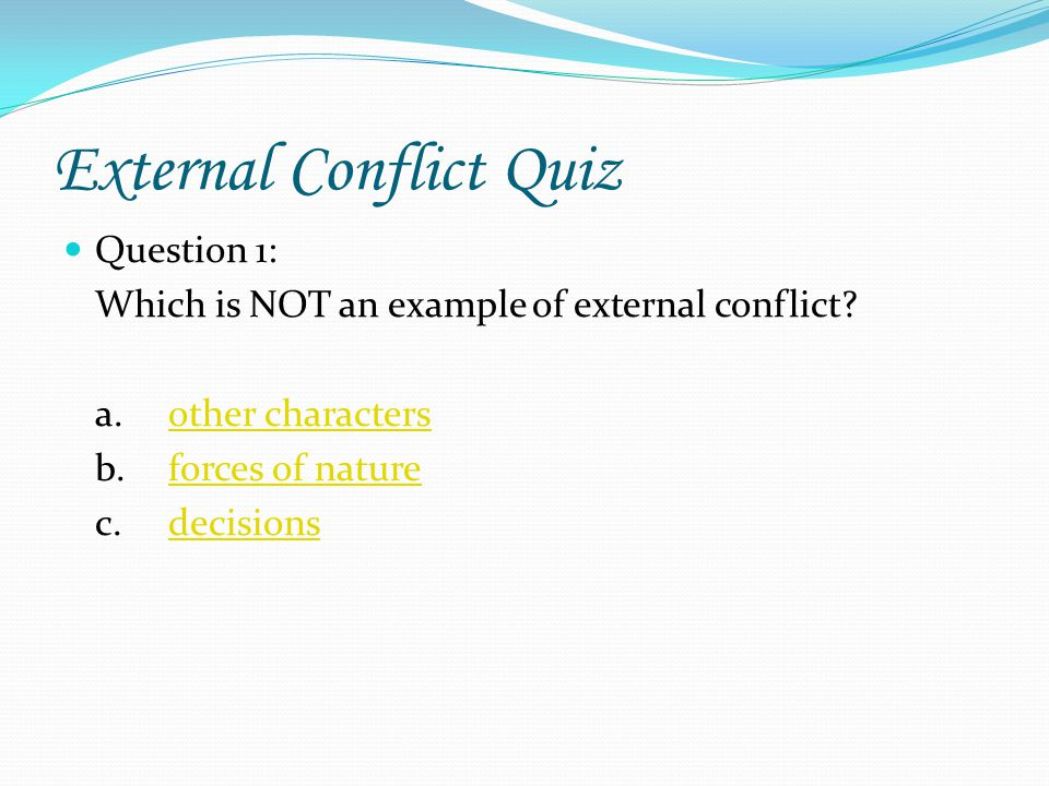 external conflict The external conflict was able to give the internal conflict an exciting and dangerous setting, while the internal conflict was able to give the external conflict a deeper meaning working hand in hand, they present an unstoppable force of storytelling.