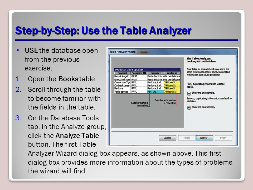Step-by-Step: Use the Table Analyzer USE the database open from the previous exercise.