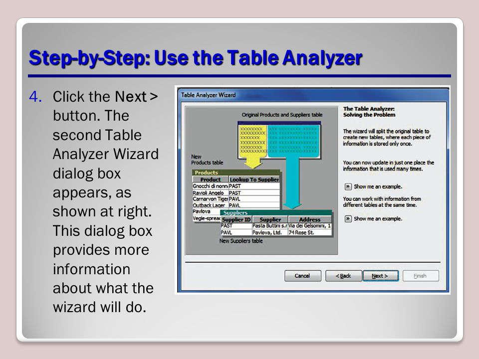 Step-by-Step: Use the Table Analyzer 4.Click the Next > button.