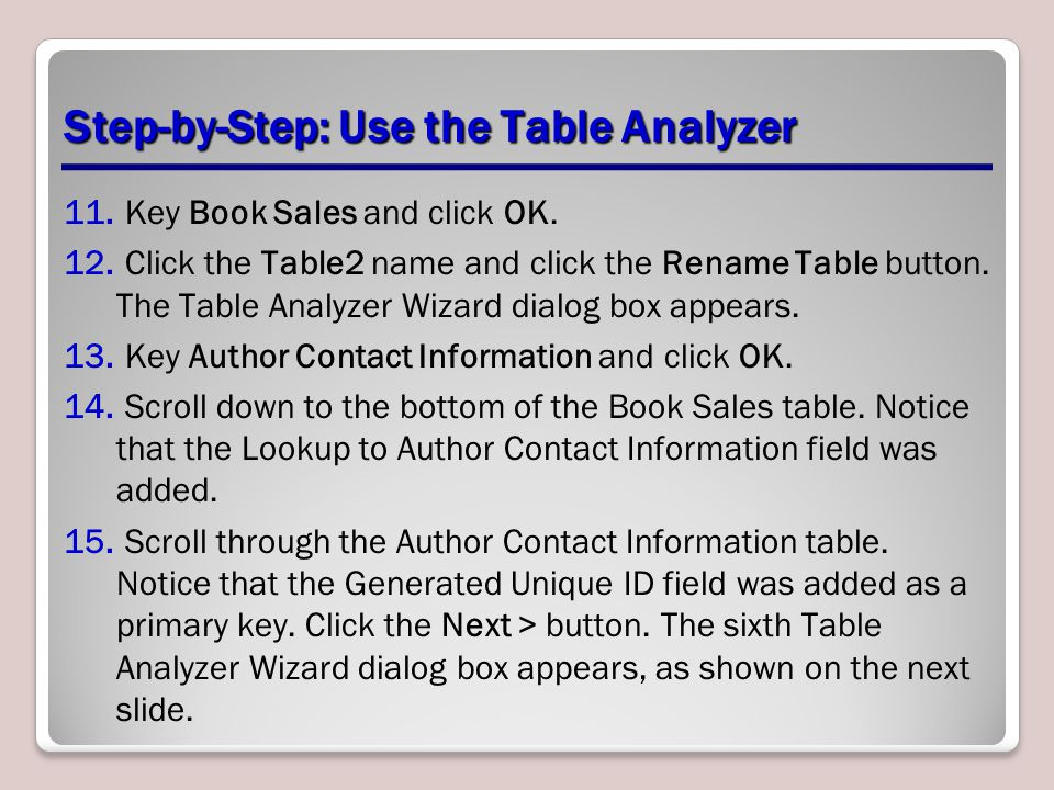 Step-by-Step: Use the Table Analyzer 11. Key Book Sales and click OK.