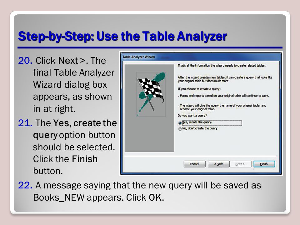 Step-by-Step: Use the Table Analyzer 20. Click Next >.