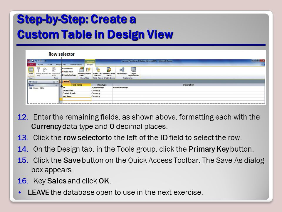 Step-by-Step: Create a Custom Table in Design View 12.