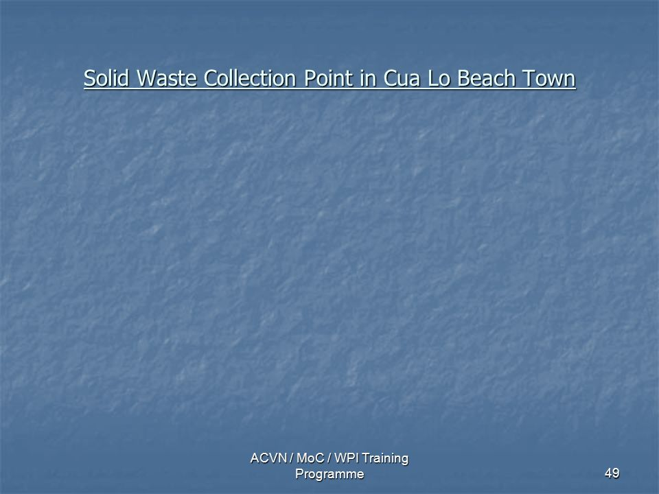 ACVN / MoC / WPI Training Programme49 Solid Waste Collection Point in Cua Lo Beach Town