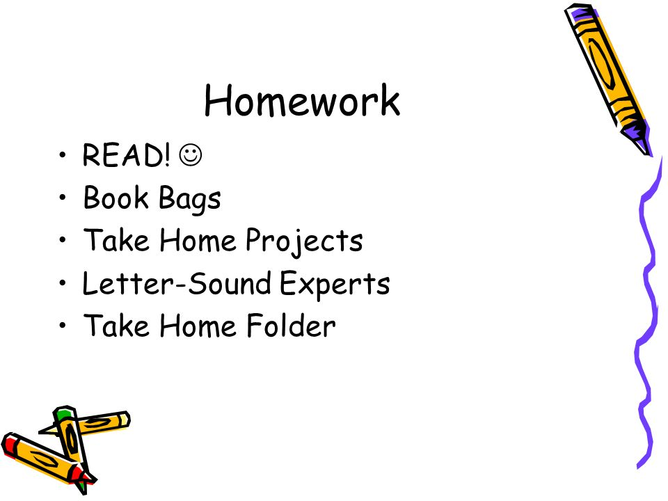 Homework READ! Book Bags Take Home Projects Letter-Sound Experts Take Home Folder
