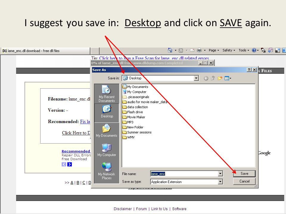 I suggest you save in: Desktop and click on SAVE again.