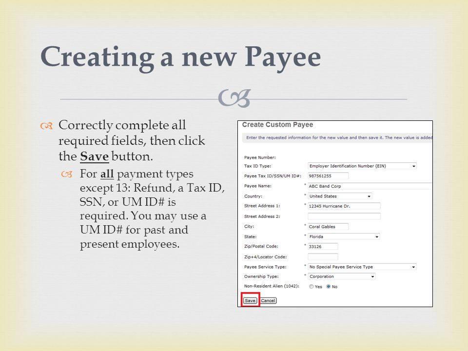  Creating a new Payee  Correctly complete all required fields, then click the Save button.