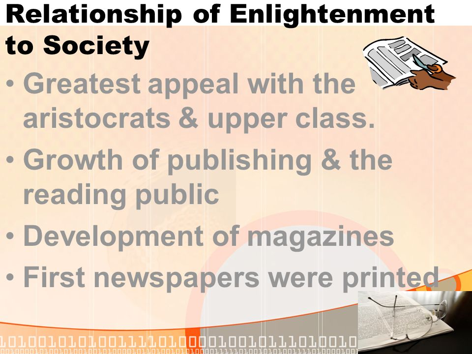 Relationship of Enlightenment to Society Greatest appeal with the aristocrats & upper class.