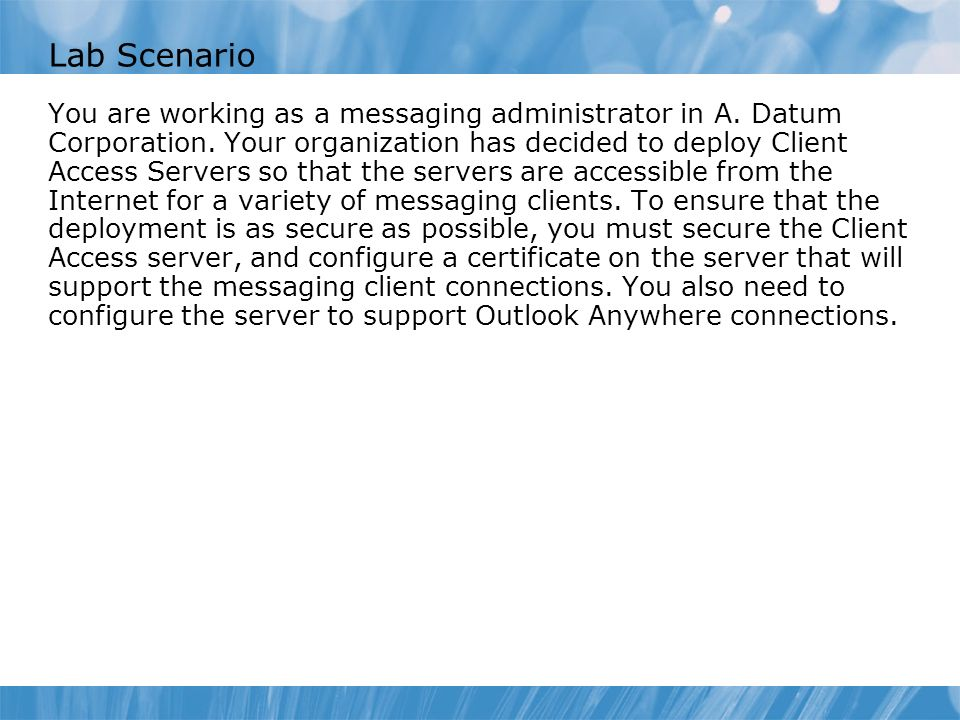 Lab Scenario You are working as a messaging administrator in A.