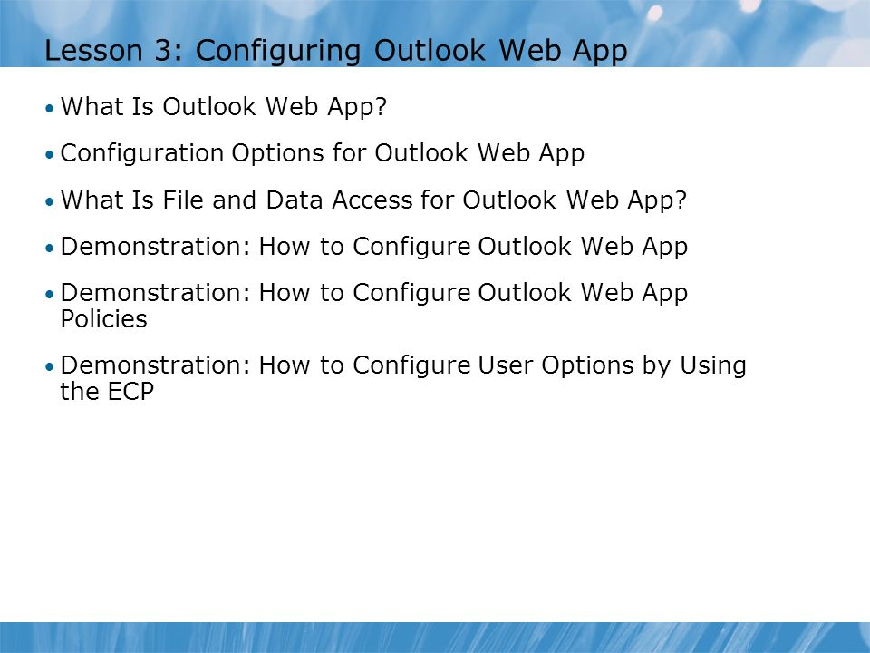 Lesson 3: Configuring Outlook Web App What Is Outlook Web App.