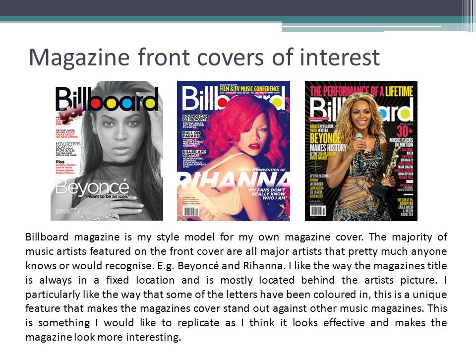 Magazine front covers of interest Billboard magazine is my style model for my own magazine cover.